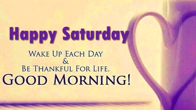 good morning saturday quotes Images Photo Pics Download