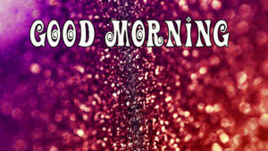 Good Morning Glitters Images photo Pics Free Download