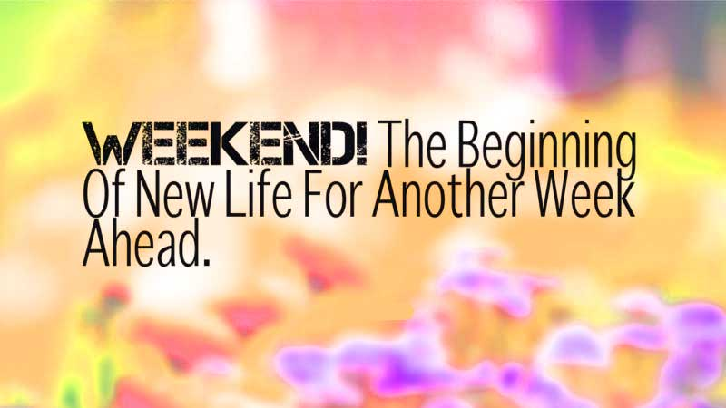 weekend status quotes Images Photo Download