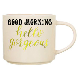 Good Morning Gorgeous Mug Images Wallpaper Pics for Facebook